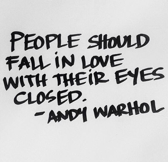 Andy Warhol Quotes | People should fall in love with their eyes closed.